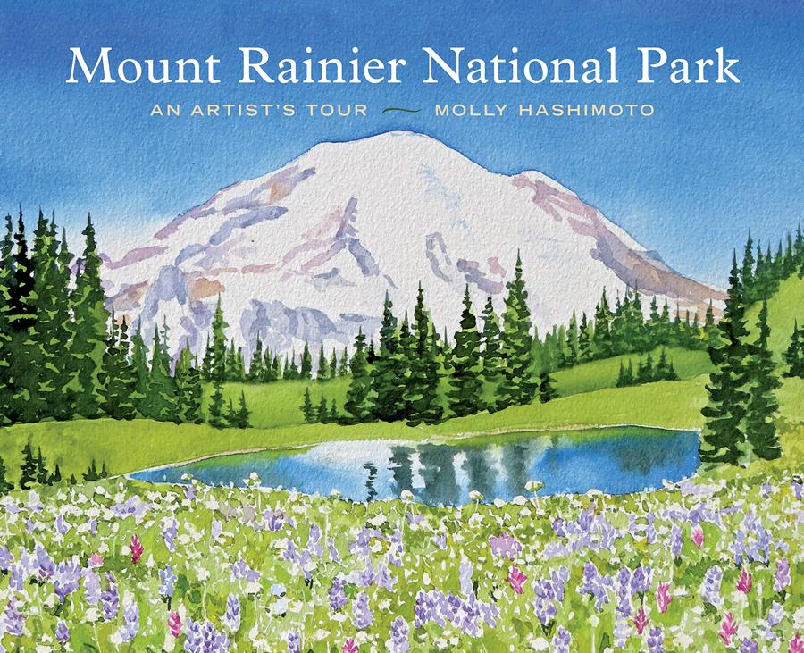 Mt. Rainier National Park: An Artist's Tour